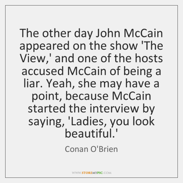 The other day John McCain appeared on the show 'The View,' ...