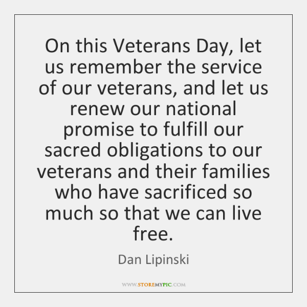 On this Veterans Day, let us remember the service of our veterans, ...