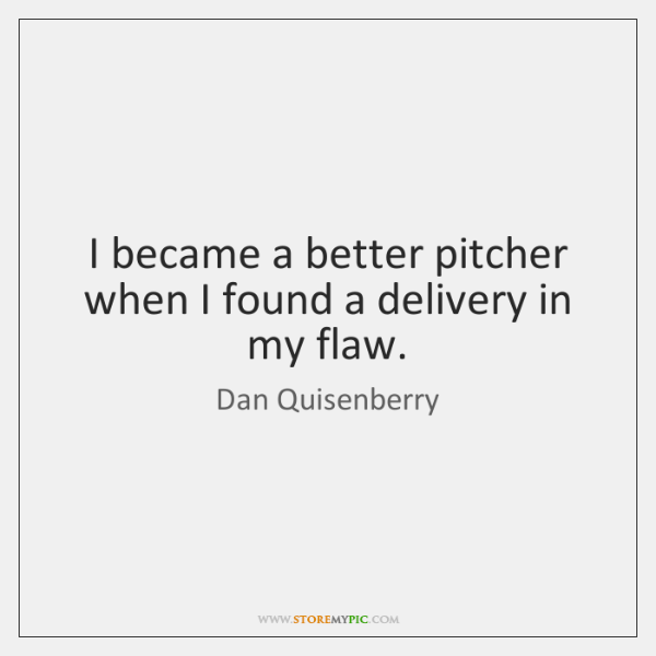 I became a better pitcher when I found a delivery in my ...