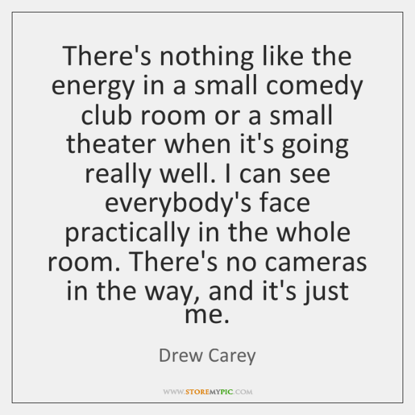 There's nothing like the energy in a small comedy club room or ...
