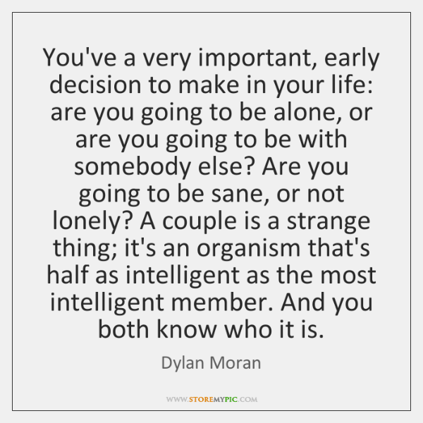 You've a very important, early decision to make in your life: are ...