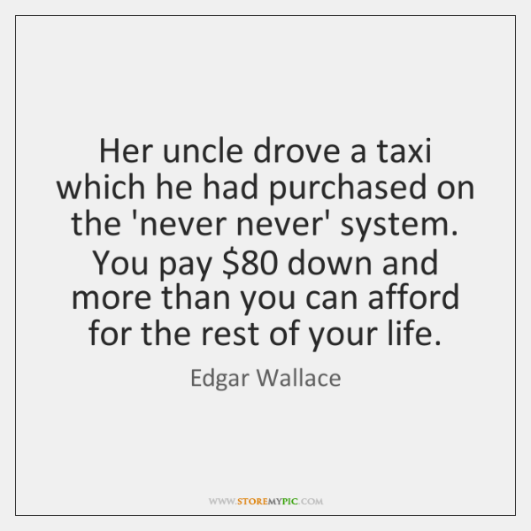 Her uncle drove a taxi which he had purchased on the 'never ...