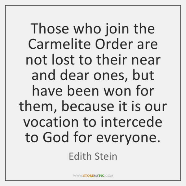 Those who join the Carmelite Order are not lost to their near ...