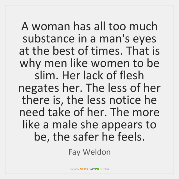 A woman has all too much substance in a man's eyes at ...