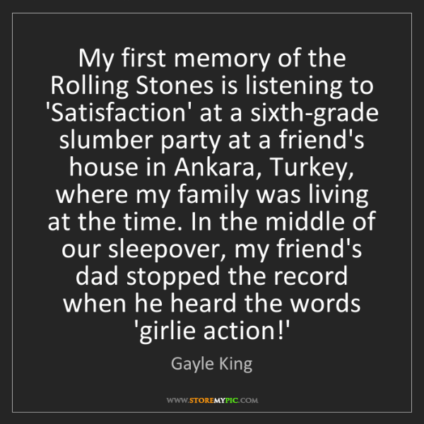 Gayle King: My first memory of the Rolling Stones is listening to...
