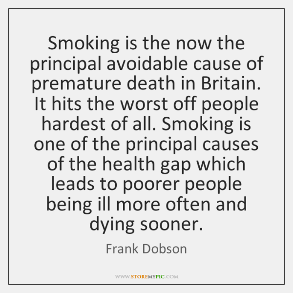 Smoking is the now the principal avoidable cause of premature death in ...