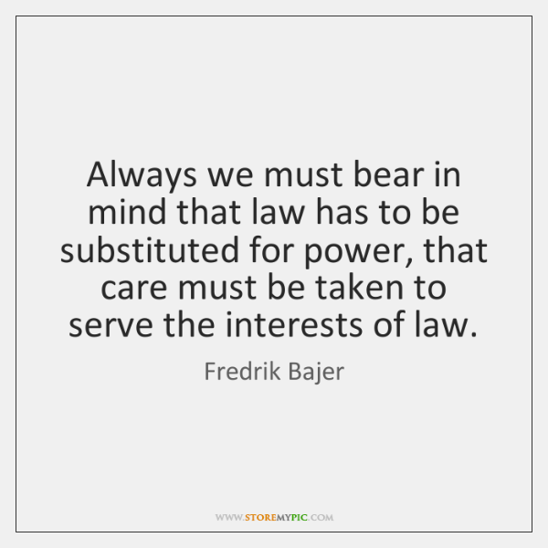 Always we must bear in mind that law has to be substituted ...