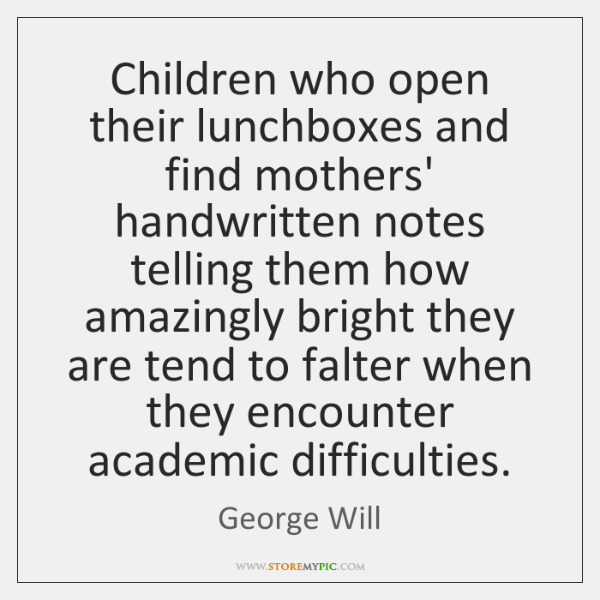 Children who open their lunchboxes and find mothers' handwritten notes telling them ...