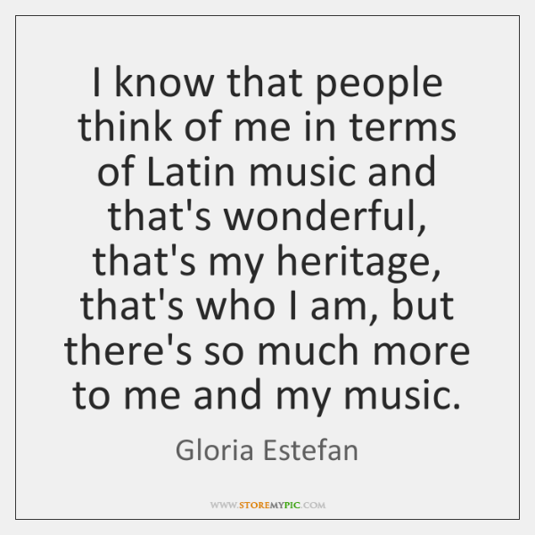 I know that people think of me in terms of Latin music ...