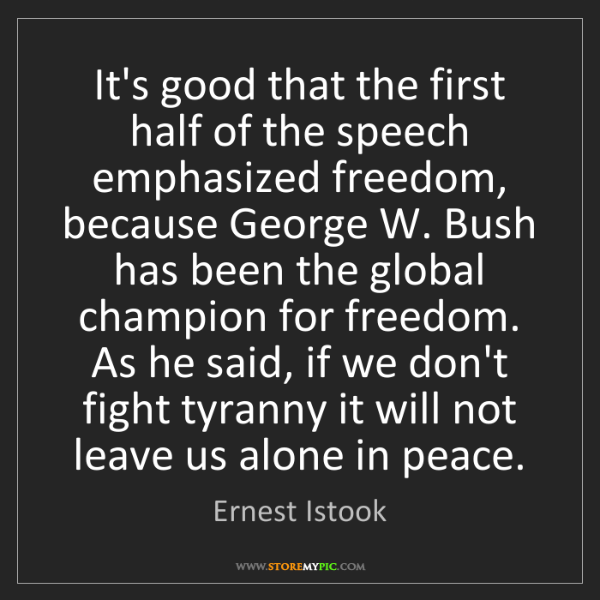 Good Opening Quotes For Speeches: Ernest Istook: It's Good That The First Half Of The Speech