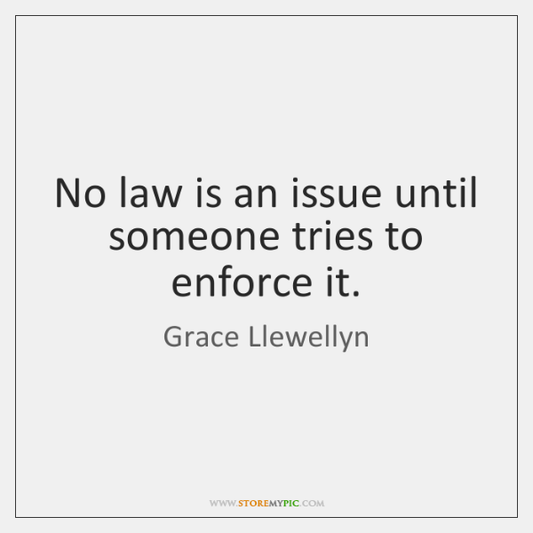 No law is an issue until someone tries to enforce it.