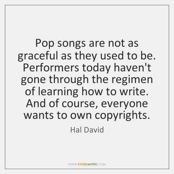 Pop songs are not as graceful as they used to be. Performers ...