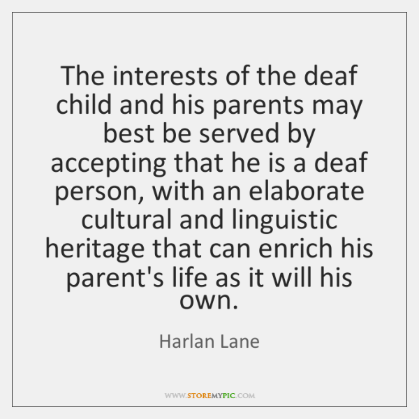 The interests of the deaf child and his parents may best be ...