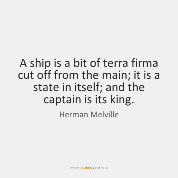 A ship is a bit of terra firma cut off from the ...