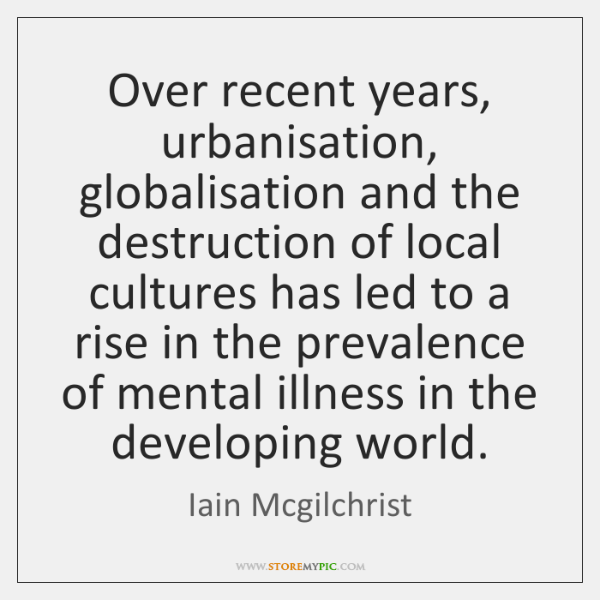 Over recent years, urbanisation, globalisation and the destruction of local cultures has ...