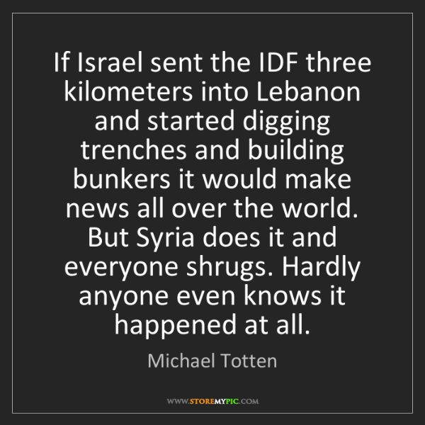 Michael Totten: If Israel sent the IDF three kilometers into Lebanon...