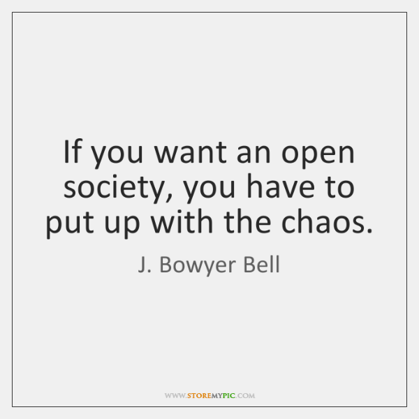 If you want an open society, you have to put up with ...