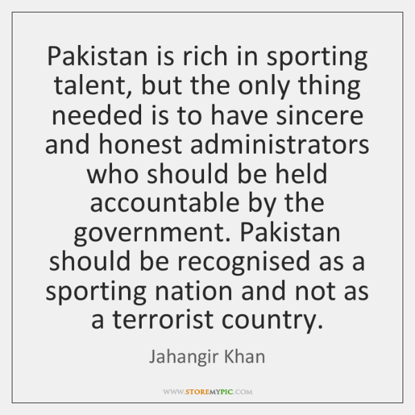 Pakistan is rich in sporting talent, but the only thing needed is ...