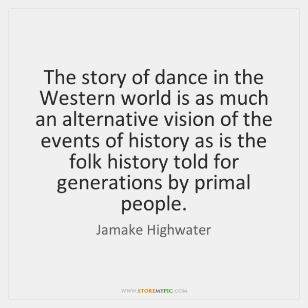 The story of dance in the Western world is as much an ...