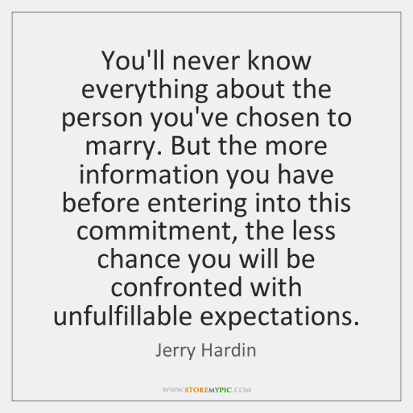 You'll never know everything about the person you've chosen to marry. But ...