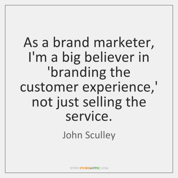 As a brand marketer, I'm a big believer in 'branding the customer ...