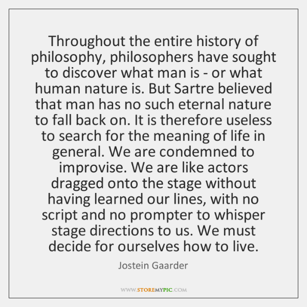 Throughout the entire history of philosophy, philosophers have sought to discover what ...