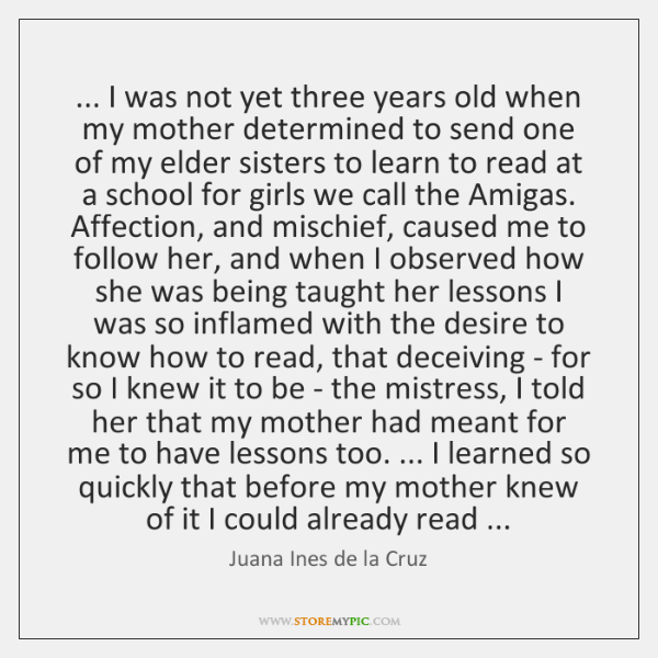 ... I was not yet three years old when my mother determined to ...