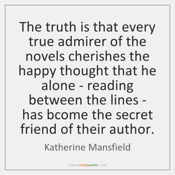 The truth is that every true admirer of the novels cherishes the ...