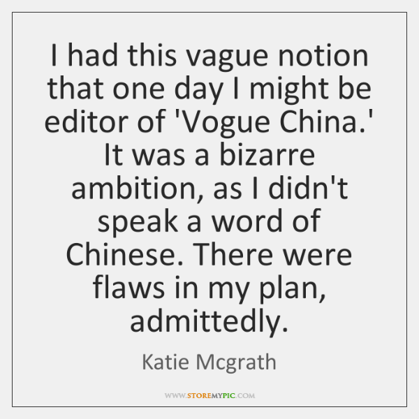 I had this vague notion that one day I might be editor ...