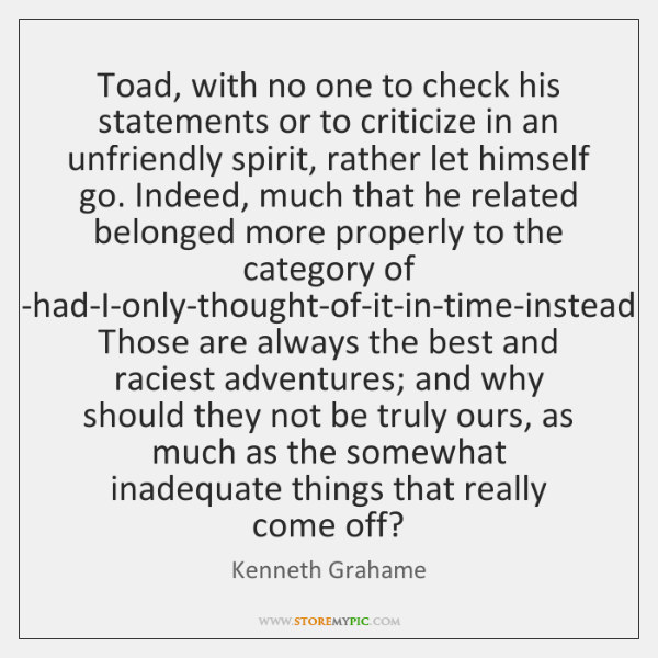 Toad, with no one to check his statements or to criticize in ...