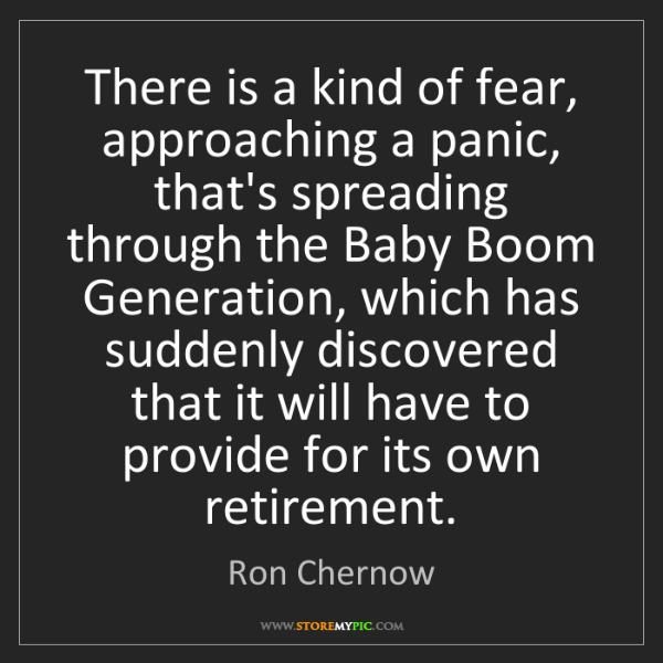 Ron Chernow: There is a kind of fear, approaching a panic, that's...