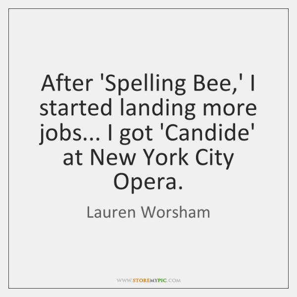 After 'Spelling Bee,' I started landing more jobs... I got 'Candide' ...