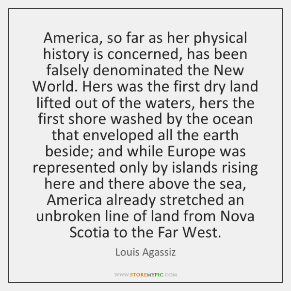 America, so far as her physical history is concerned, has been falsely ...