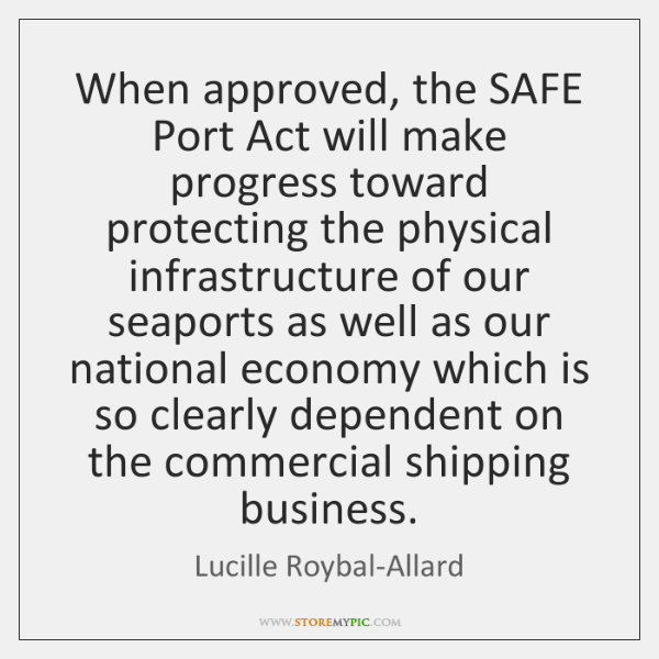 When approved, the SAFE Port Act will make progress toward protecting the ...