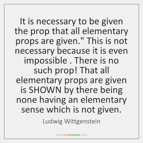 It is necessary to be given the prop that all elementary props ...