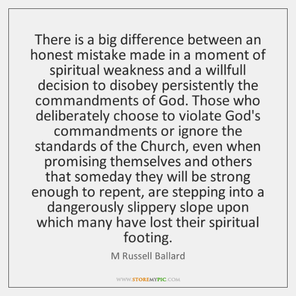 There is a big difference between an honest mistake made in a ...