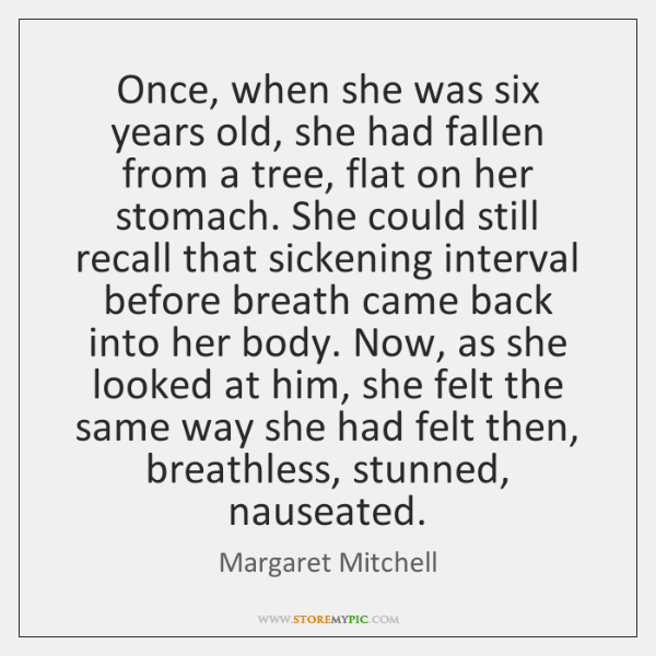 Once, when she was six years old, she had fallen from a ...