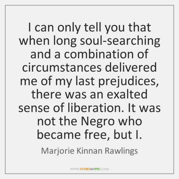 I can only tell you that when long soul-searching and a combination ...
