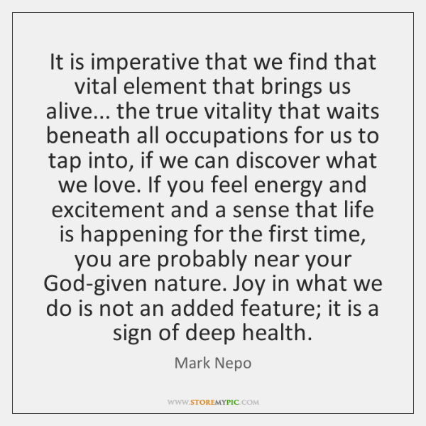 It is imperative that we find that vital element that brings us ...