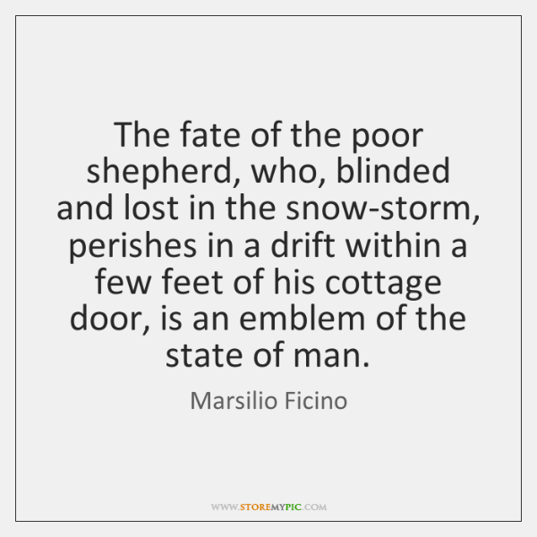 The fate of the poor shepherd, who, blinded and lost in the ...