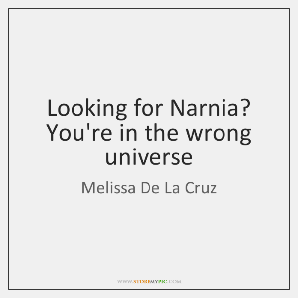 Looking for Narnia? You're in the wrong universe