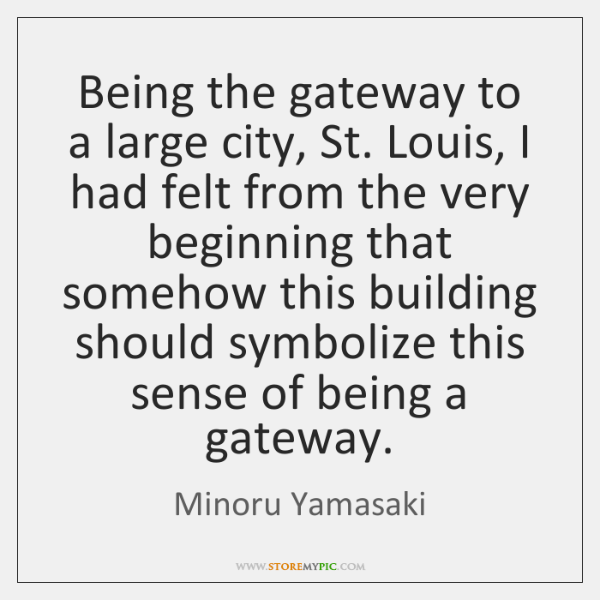 Being the gateway to a large city, St. Louis, I had felt ...