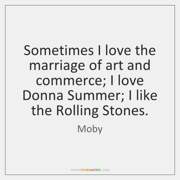 Sometimes I love the marriage of art and commerce; I love Donna ...