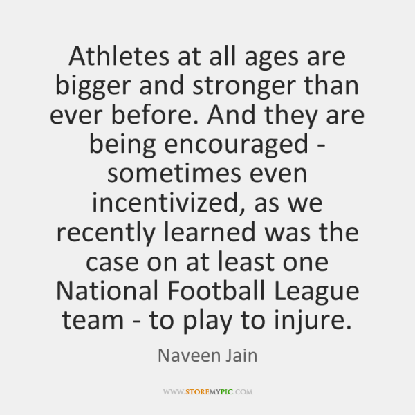 Athletes at all ages are bigger and stronger than ever before. And ...