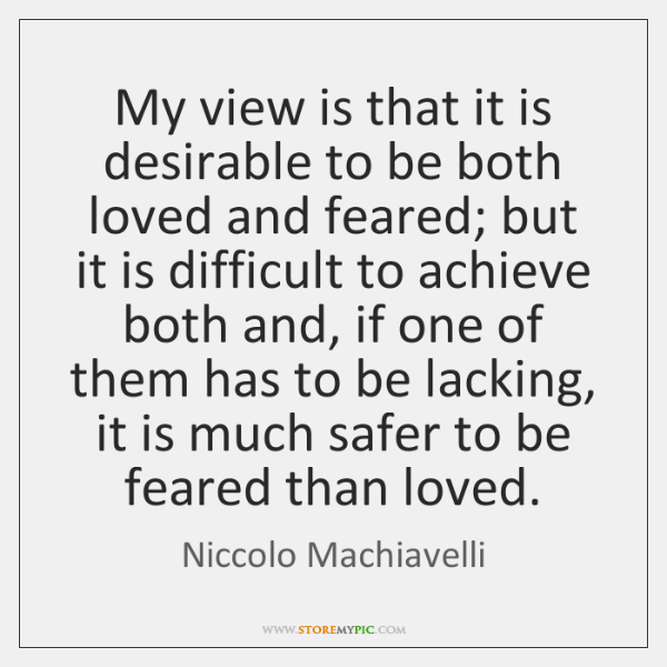 My view is that it is desirable to be both loved and ...