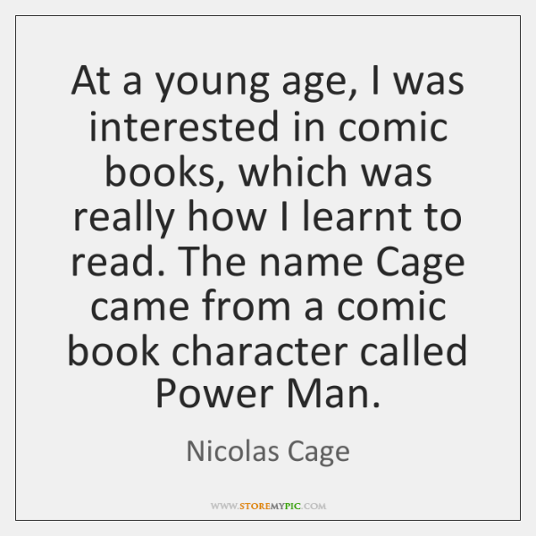 At a young age, I was interested in comic books, which was ...