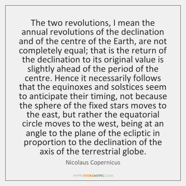 The two revolutions, I mean the annual revolutions of the declination and ...
