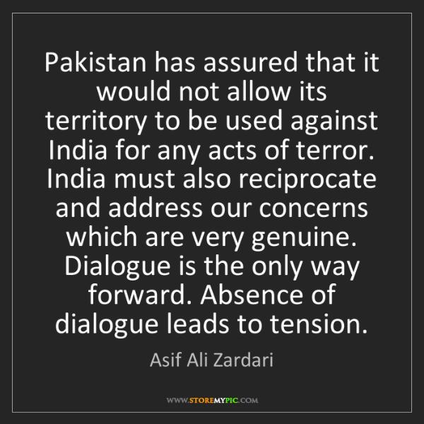 Asif Ali Zardari: Pakistan has assured that it would not allow its territory...