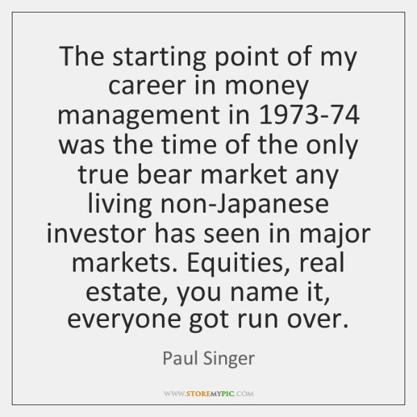 The starting point of my career in money management in 1973-74 was ...