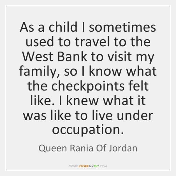 As a child I sometimes used to travel to the West Bank ...